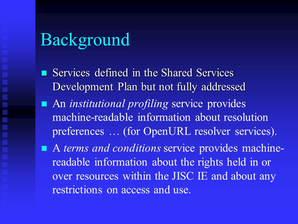 Background Services defined in the Shared Services Development Plan but not fully addressed Services defined in the Shared Services Development Plan b