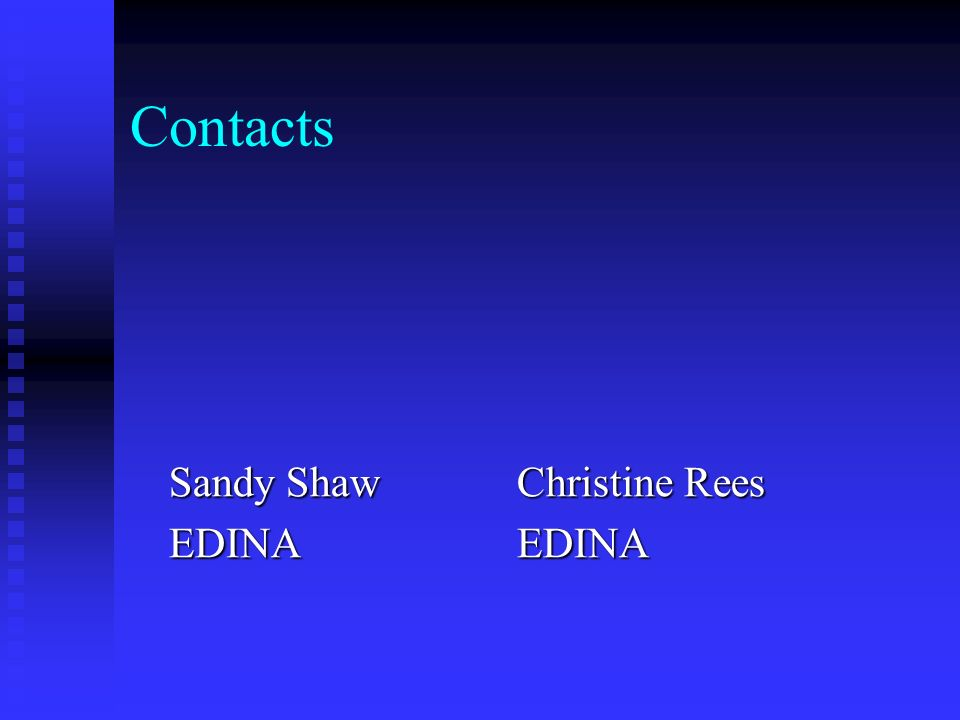 Contacts Sandy ShawChristine Rees EDINAEDINA