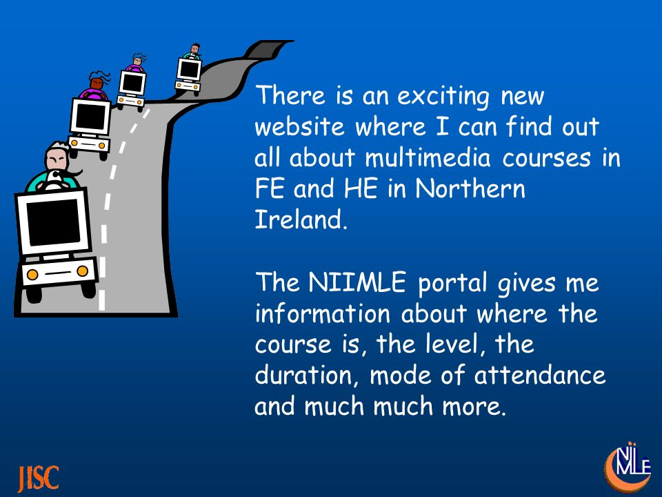 There is an exciting new website where I can find out all about multimedia courses in FE and HE in Northern Ireland.