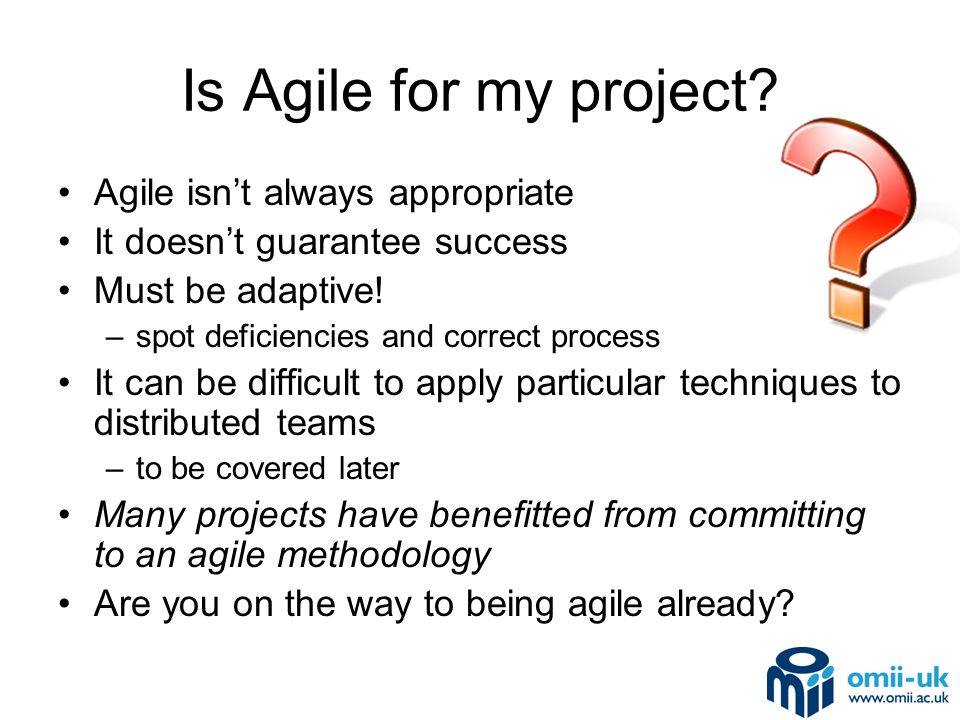 Is Agile for my project.