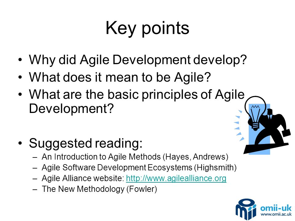 Key points Why did Agile Development develop. What does it mean to be Agile.