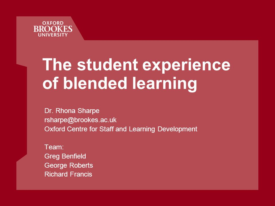 The student experience of blended learning Dr.