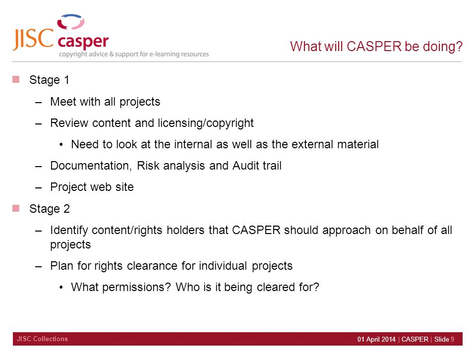 JISC Collections 01 April 2014 | CASPER | Slide 9 What will CASPER be doing.