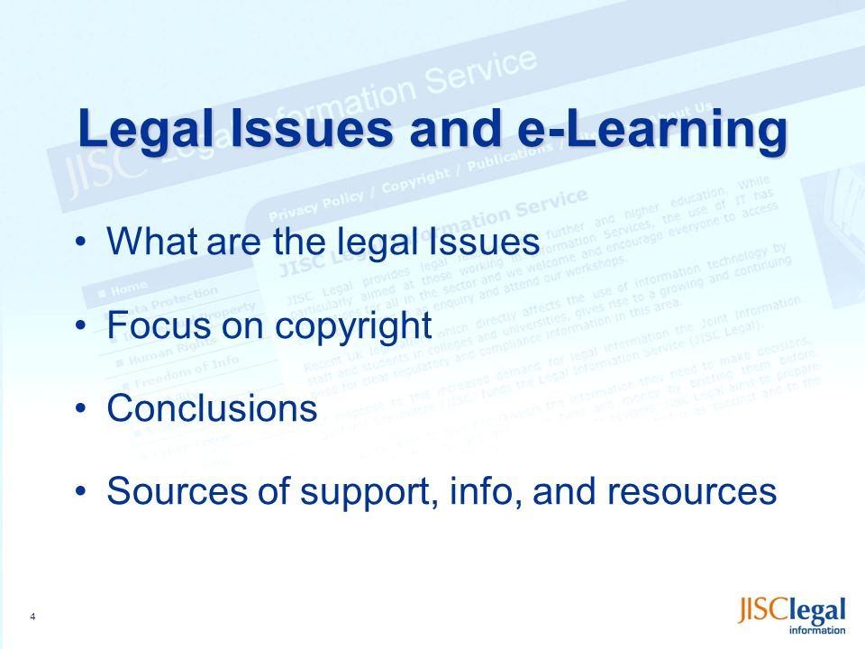 4 Legal Issues and e-Learning What are the legal Issues Focus on copyright Conclusions Sources of support, info, and resources