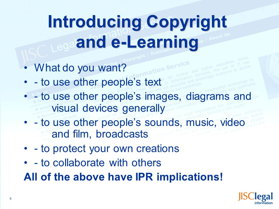6 Introducing Copyright and e-Learning What do you want.