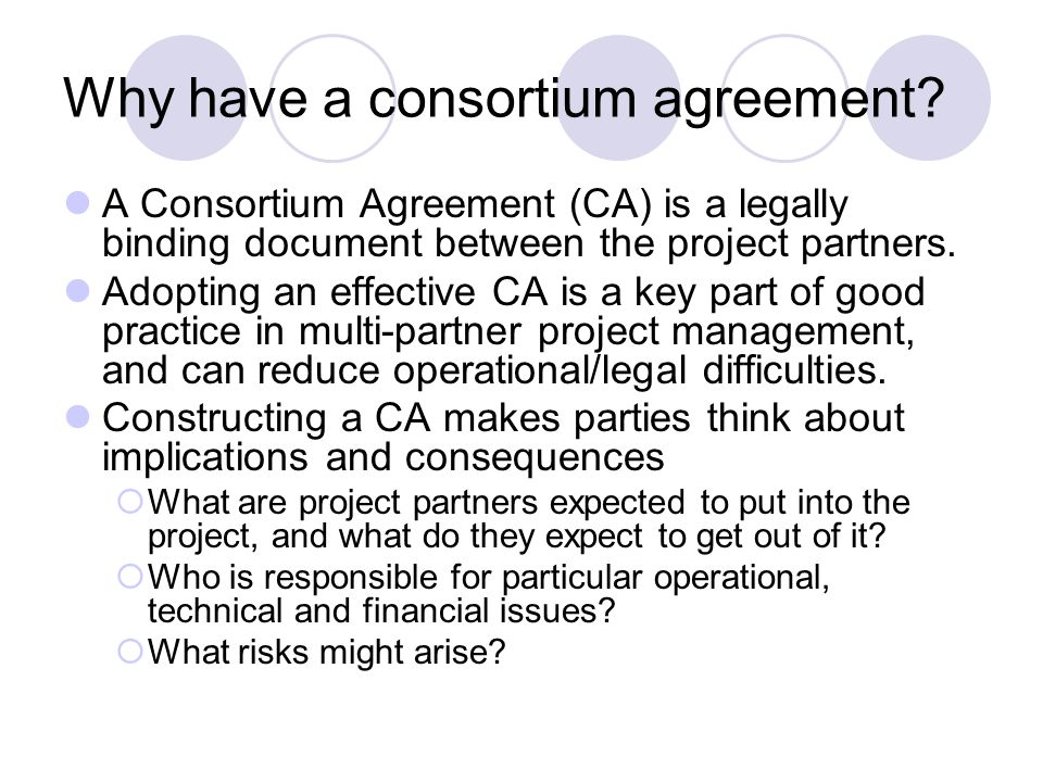 Why have a consortium agreement.