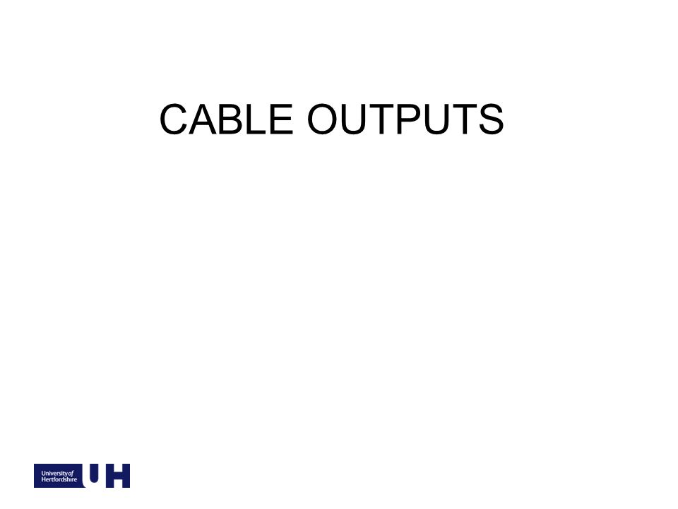 CABLE OUTPUTS
