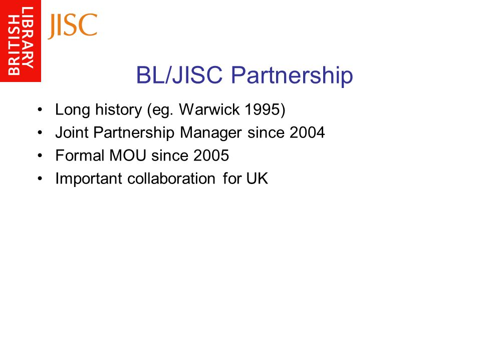 BL/JISC Partnership Long history (eg.