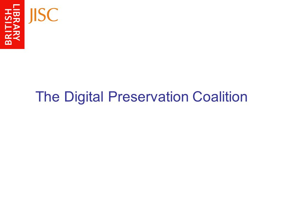 The Digital Preservation Coalition