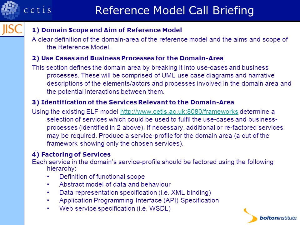 Reference Model Call Briefing 1) Domain Scope and Aim of Reference Model A clear definition of the domain-area of the reference model and the aims and