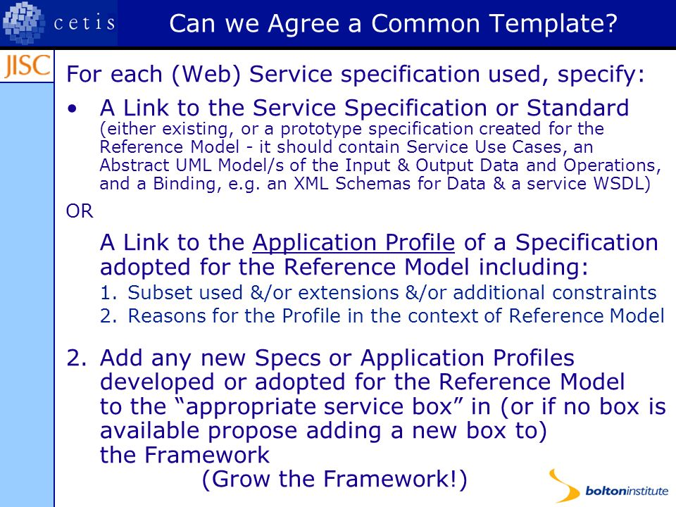Can we Agree a Common Template? For each (Web) Service specification used, specify: A Link to the Service Specification or Standard (either existing,