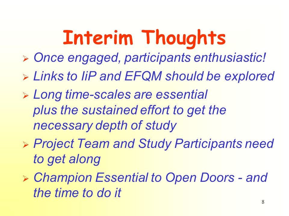 8 Interim Thoughts Once engaged, participants enthusiastic.