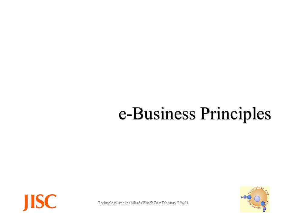 Technology and Standards Watch Day February e-Business Principles