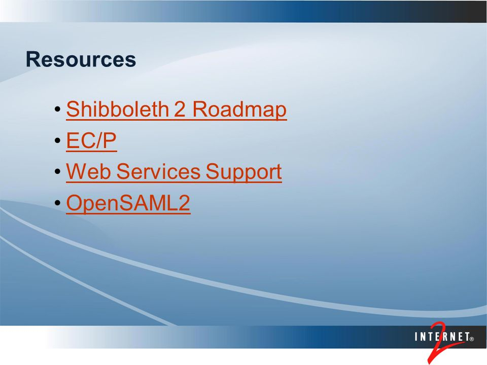 Resources Shibboleth 2 Roadmap EC/P Web Services Support OpenSAML2