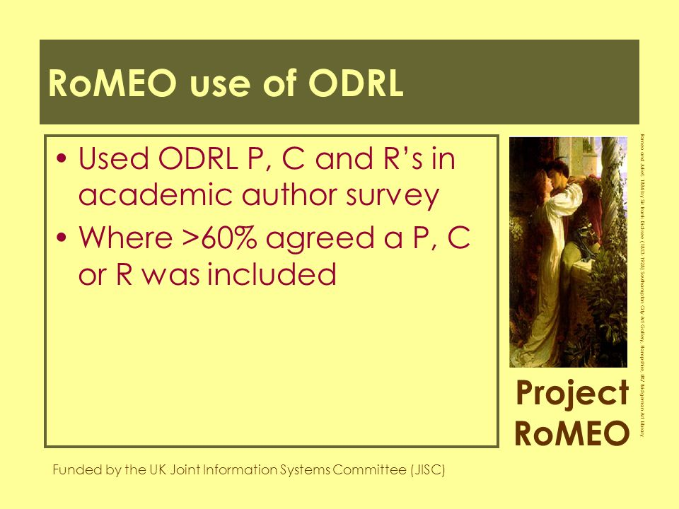 Project RoMEO Funded by the UK Joint Information Systems Committee (JISC) Romeo and Juliet, 1884 by Sir Frank Dicksee (1853-1928) Southampton City Art