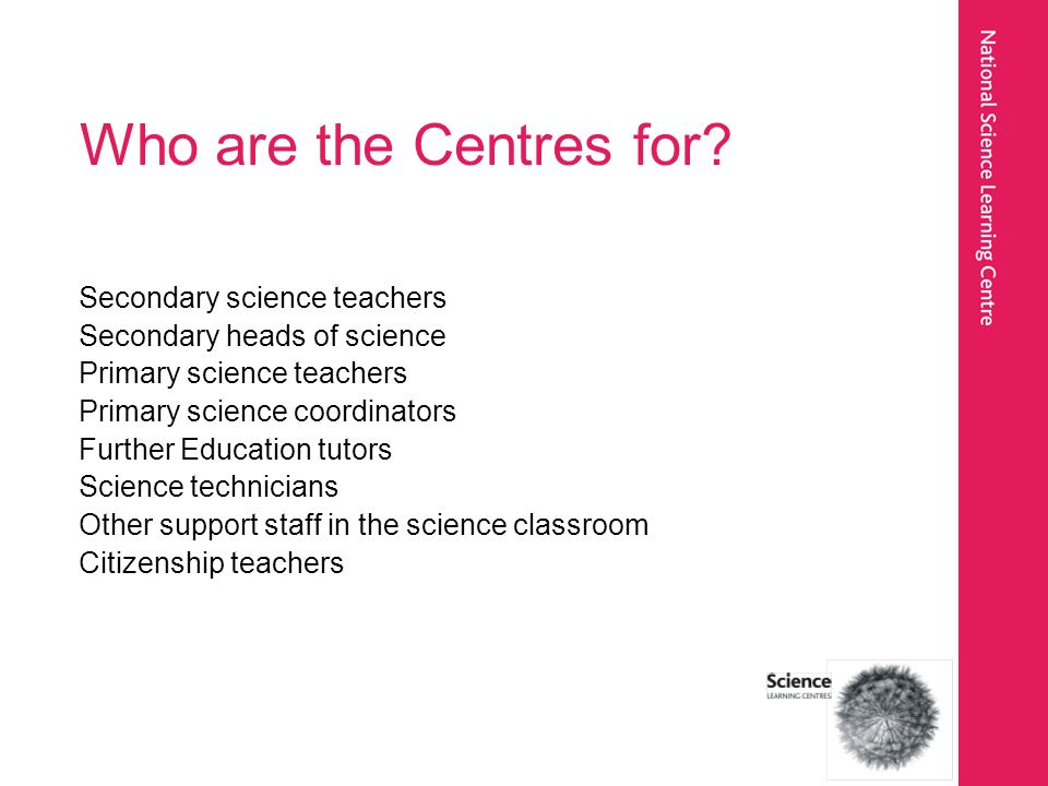 Who are the Centres for.