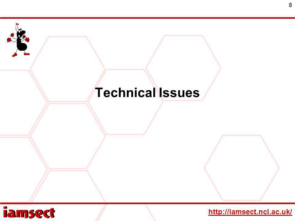 http://iamsect.ncl.ac.uk/ 8 Technical Issues