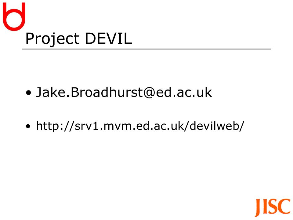 Project DEVIL Jake.Broadhurst@ed.ac.uk http://srv1.mvm.ed.ac.uk/devilweb/