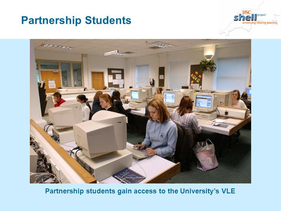 Partnership students gain access to the Universitys VLE Partnership Students