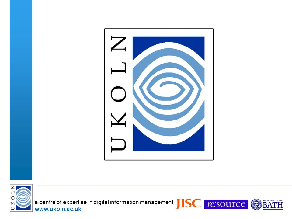 a centre of expertise in digital information management www.ukoln.ac.uk