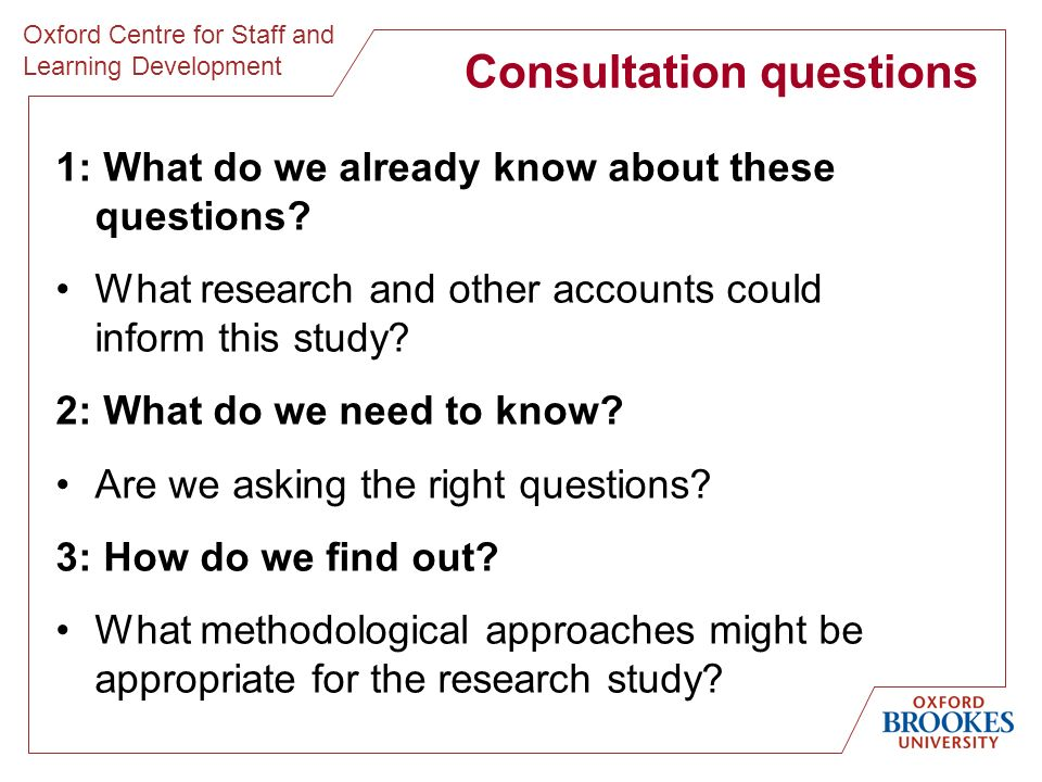 Oxford Centre for Staff and Learning Development 1: What do we already know about these questions? What research and other accounts could inform this