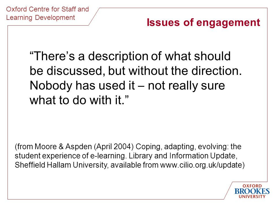 Oxford Centre for Staff and Learning Development Issues of engagement Theres a description of what should be discussed, but without the direction. Nob