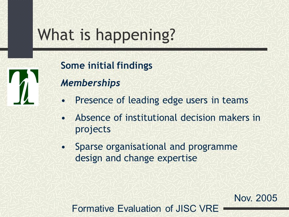 Formative Evaluation of JISC VRE Nov What is happening.