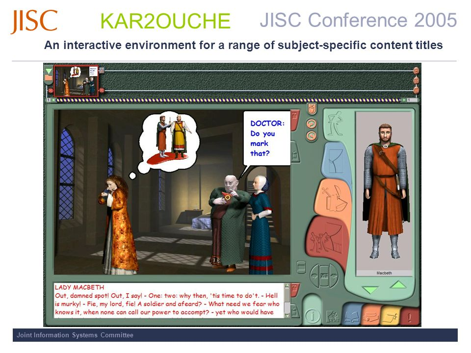JISC Conference 2005 Joint Information Systems Committee KAR2OUCHE An interactive environment for a range of subject-specific content titles