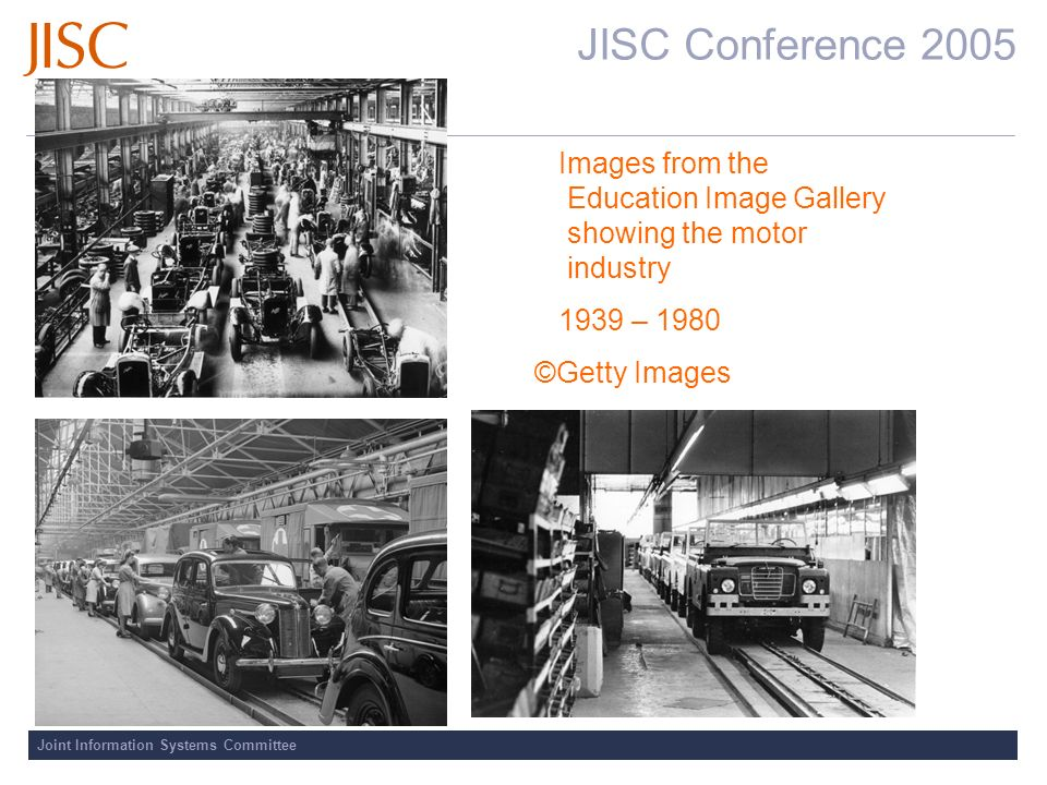 JISC Conference 2005 Joint Information Systems Committee Images from the Education Image Gallery showing the motor industry 1939 – 1980 ©Getty Images