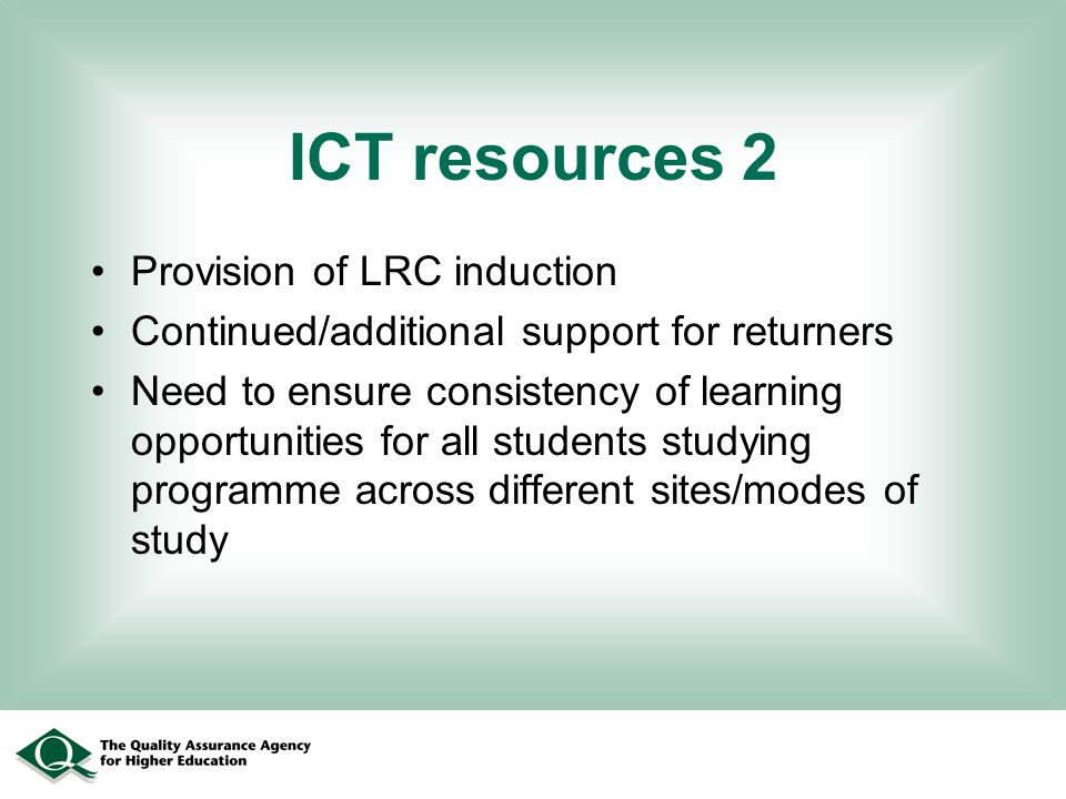 ICT resources 2 Provision of LRC induction Continued/additional support for returners Need to ensure consistency of learning opportunities for all stu