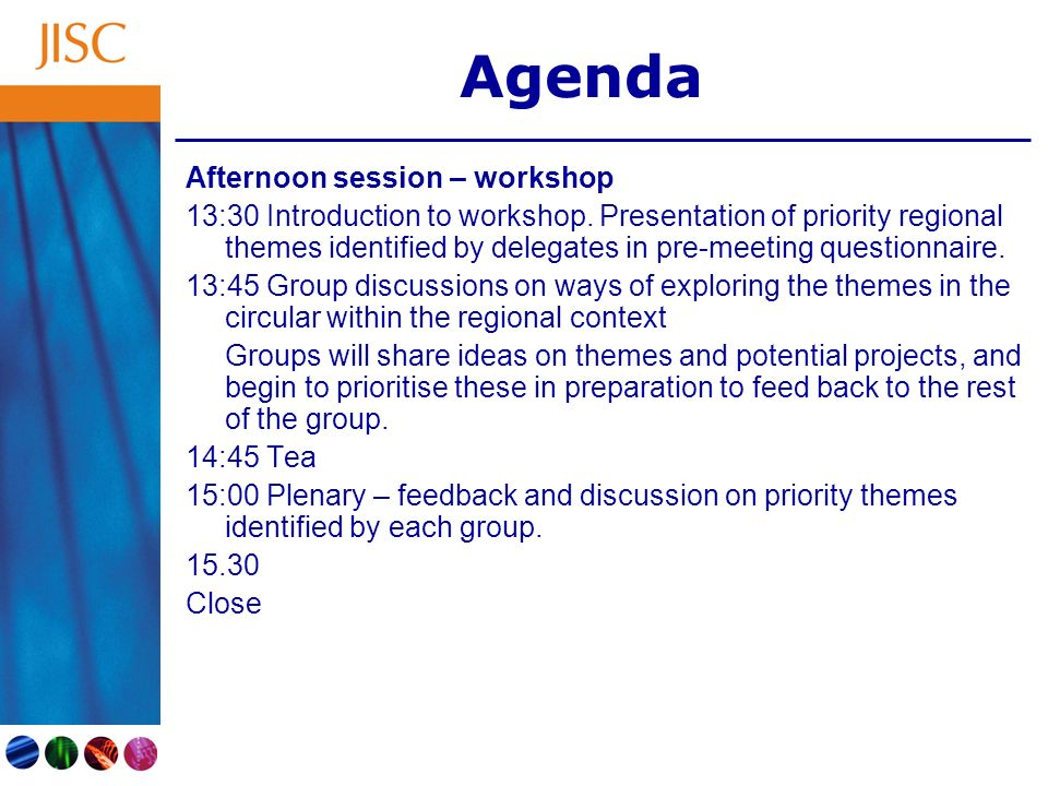 Agenda Afternoon session – workshop 13:30 Introduction to workshop.