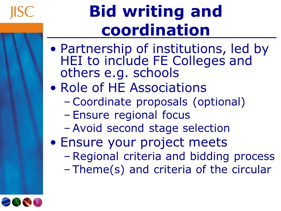 Bid writing and coordination Partnership of institutions, led by HEI to include FE Colleges and others e.g.