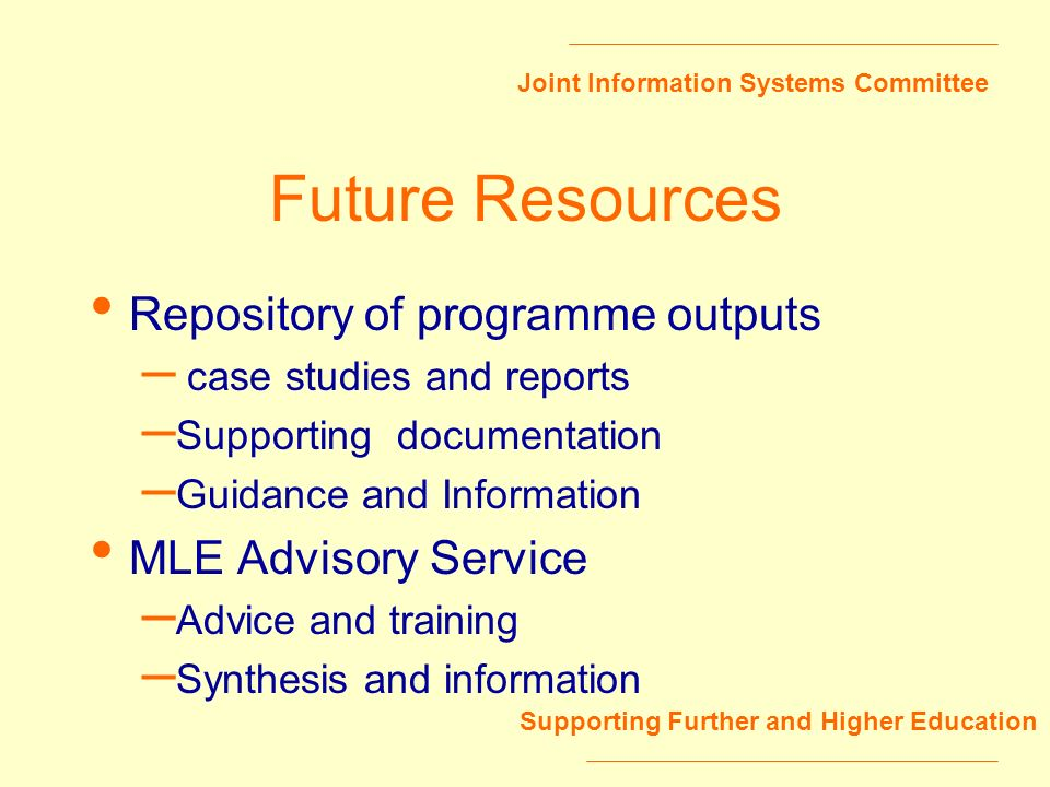 Joint Information Systems Committee Supporting Further and Higher Education Future Resources Repository of programme outputs – case studies and report