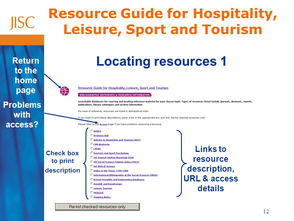 12 Resource Guide for Hospitality, Leisure, Sport and Tourism Locating resources 1 Return to the home page Problems with access? Check box to print de