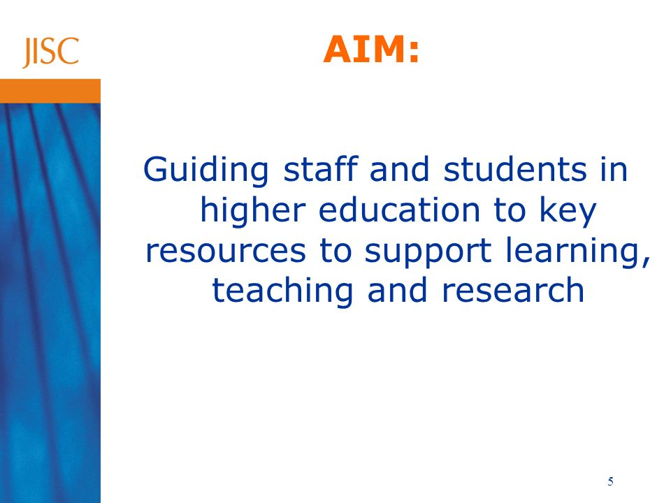 5 AIM: Guiding staff and students in higher education to key resources to support learning, teaching and research