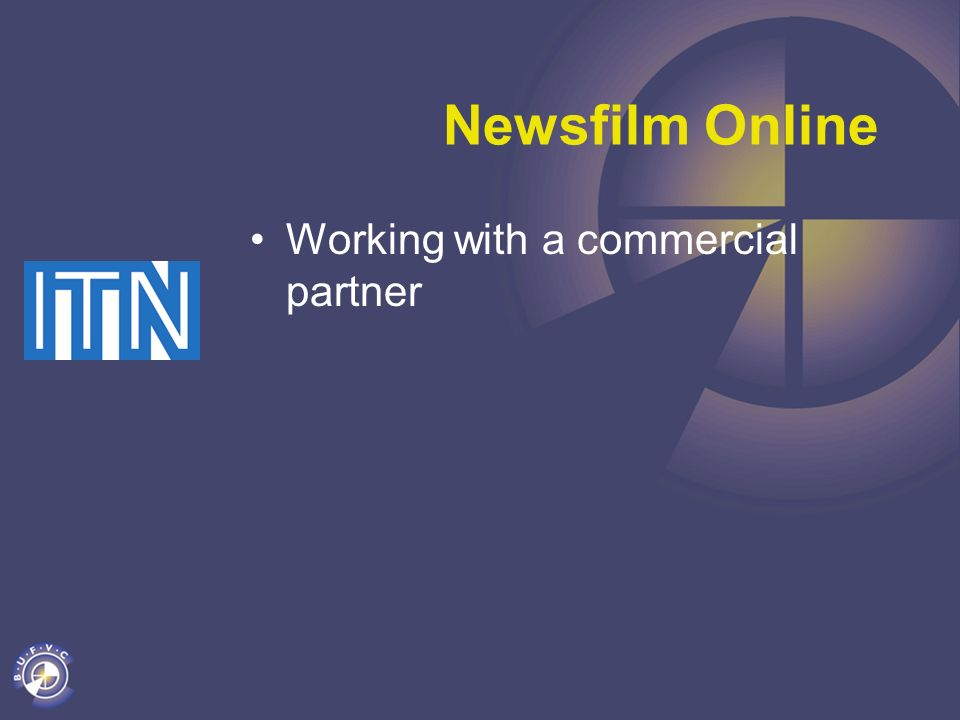 Newsfilm Online Working with a commercial partner