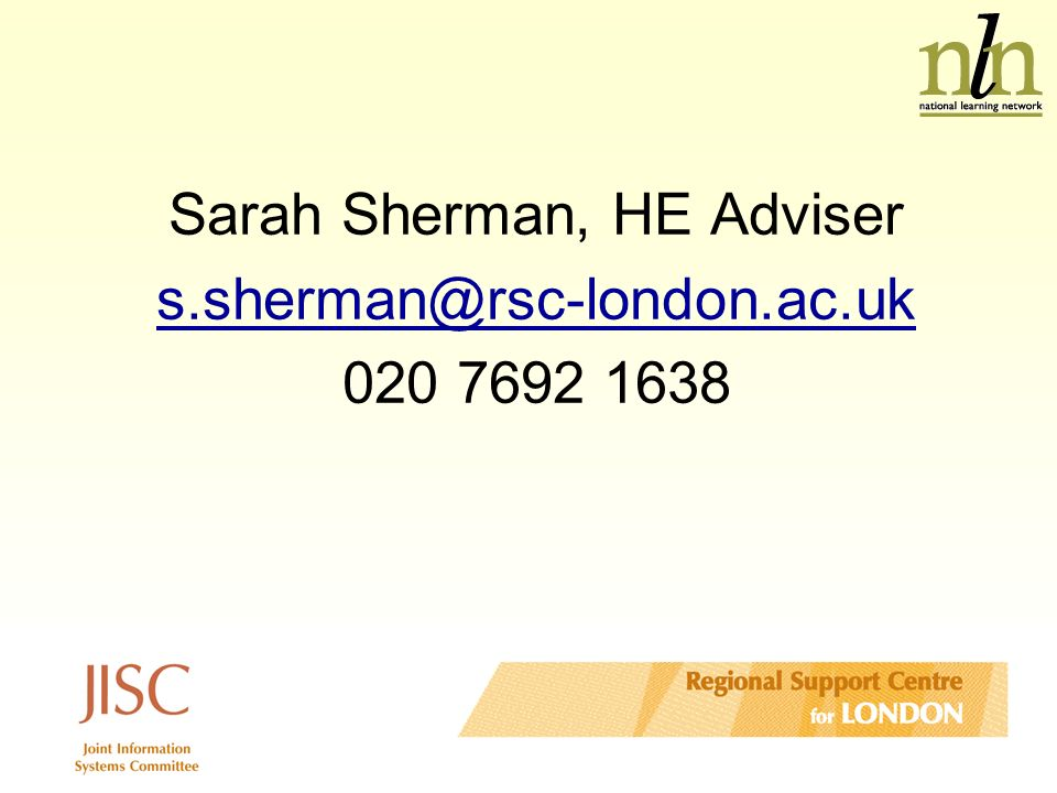 Sarah Sherman, HE Adviser s.sherman@rsc-london.ac.uk 020 7692 1638