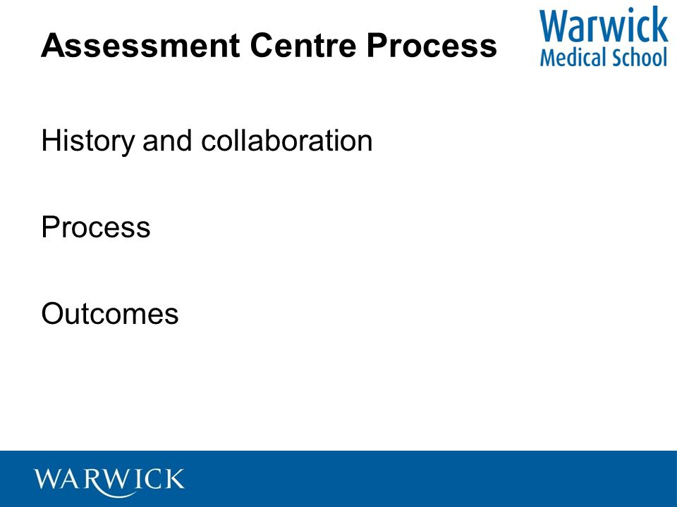 Assessment Centre Process History and collaboration Process Outcomes