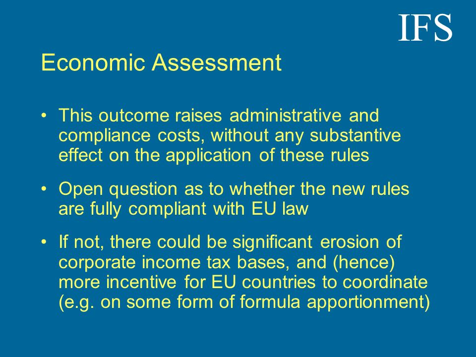 IFS Economic Assessment This outcome raises administrative and compliance costs, without any substantive effect on the application of these rules Open