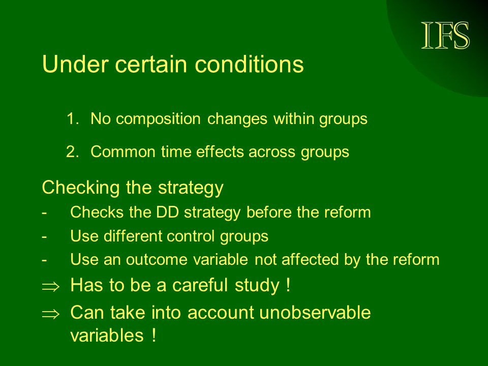 Under certain conditions 1.No composition changes within groups 2.Common time effects across groups Checking the strategy -Checks the DD strategy befo