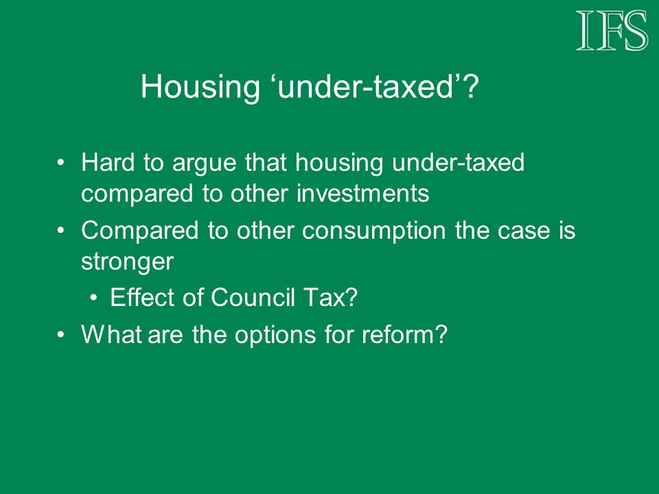 Housing under-taxed.