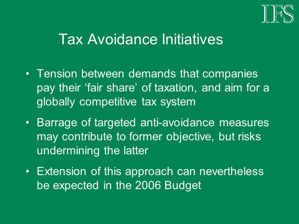 Tax Avoidance Initiatives Tension between demands that companies pay their fair share of taxation, and aim for a globally competitive tax system Barra
