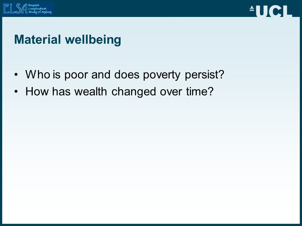 Material wellbeing Who is poor and does poverty persist How has wealth changed over time