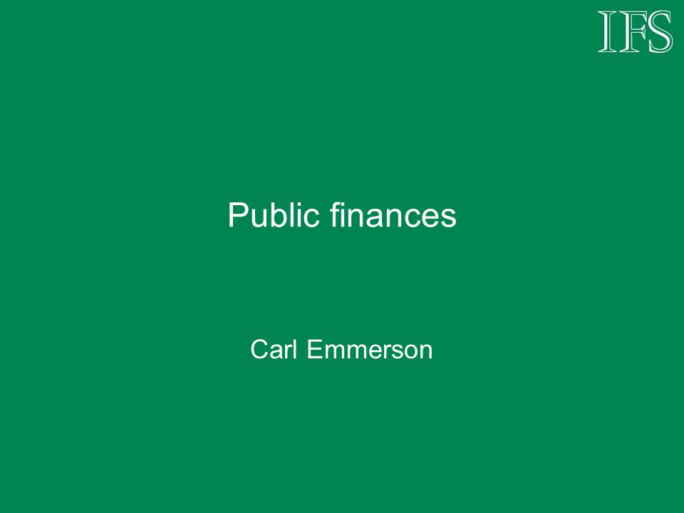 Public finances Carl Emmerson