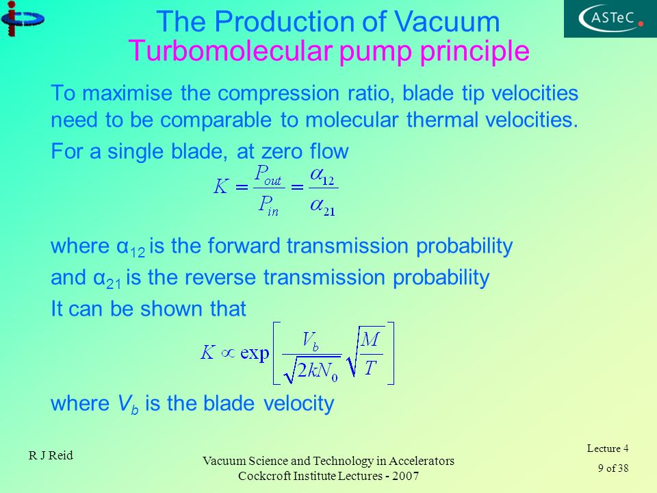 Lecture 4 9 of 38 The Production of Vacuum R J Reid Vacuum Science and Technology in Accelerators Cockcroft Institute Lectures - 2007 Turbomolecular p