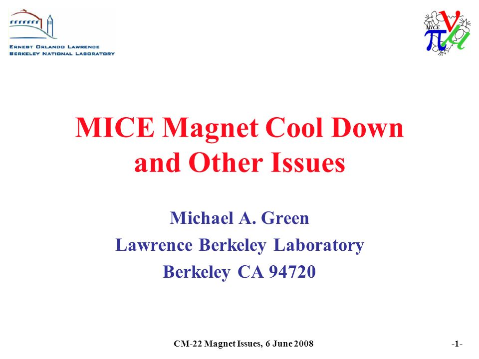 CM-22 Magnet Issues, 6 June MICE Magnet Cool Down and Other Issues Michael A.