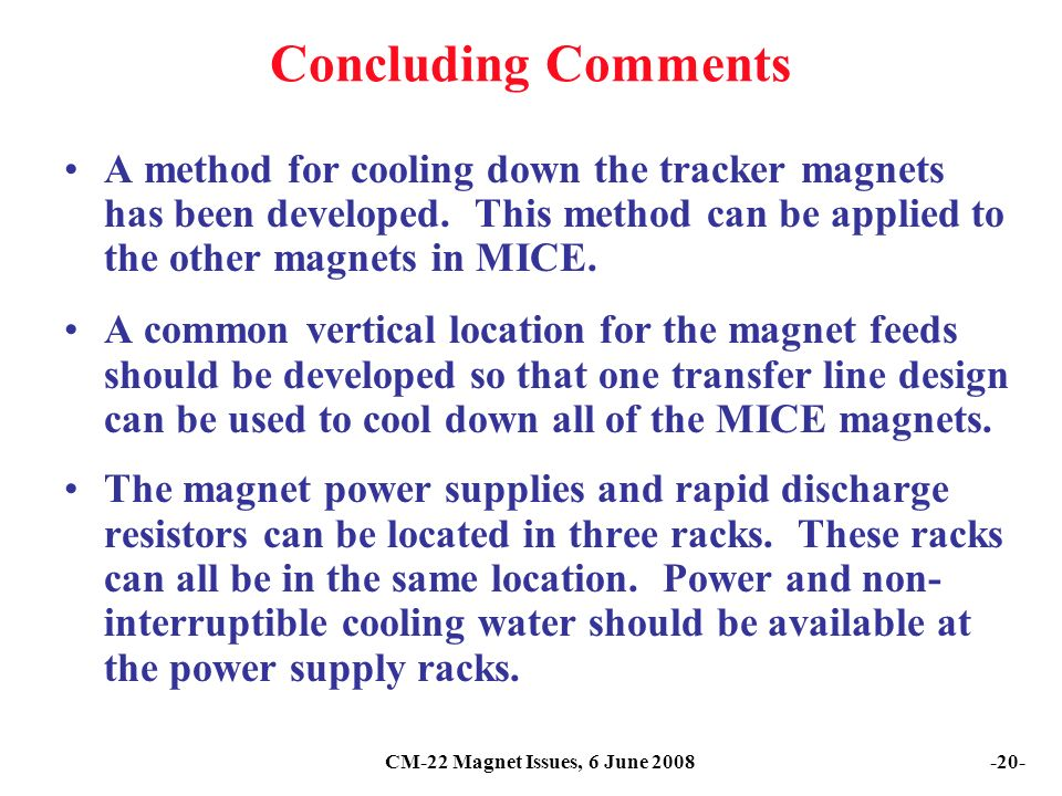 CM-22 Magnet Issues, 6 June Concluding Comments A method for cooling down the tracker magnets has been developed.