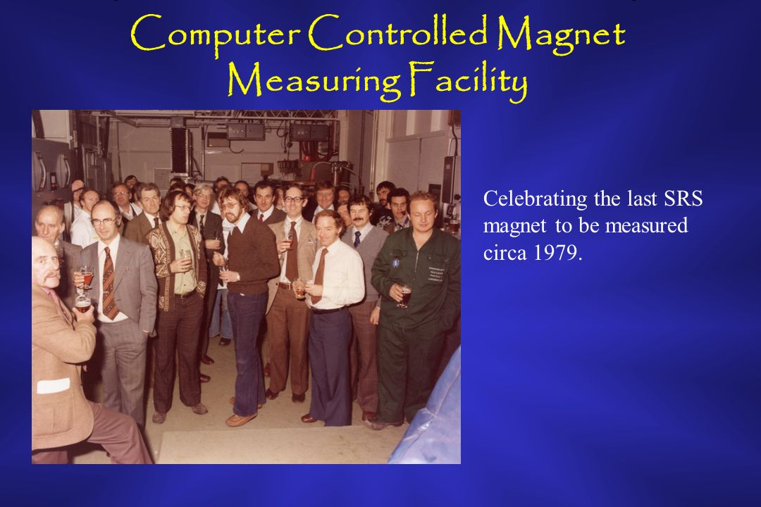 Computer Controlled Magnet Measuring Facility Celebrating the last SRS magnet to be measured circa 1979.