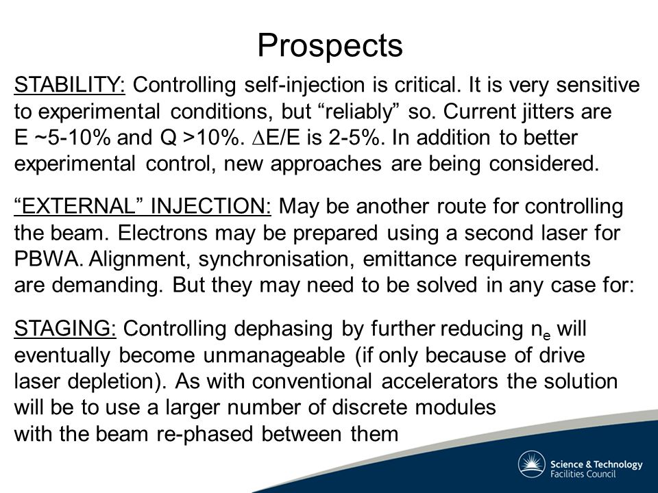 Prospects STABILITY: Controlling self-injection is critical.