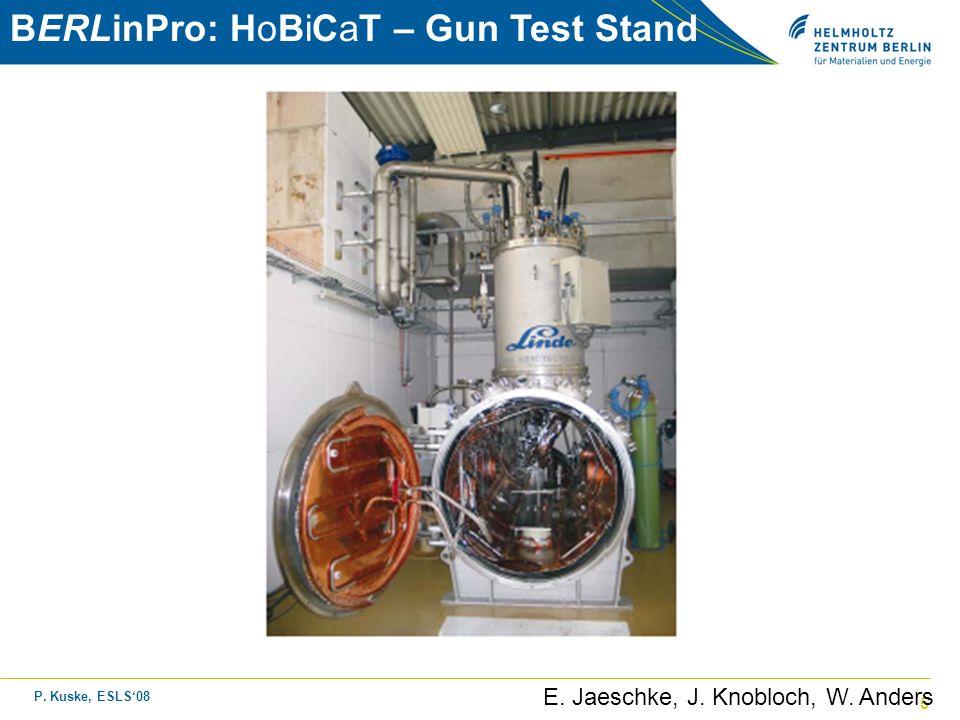 P. Kuske, ESLS08 5 BERLinPro: HoBiCaT – Gun Test Stand E. Jaeschke, J. Knobloch, W. Anders